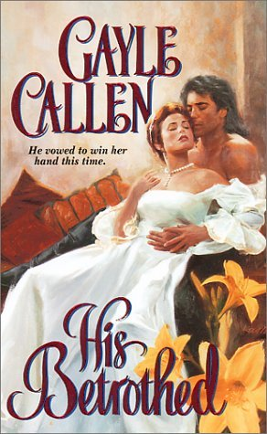 Callen Gayle - His Betrothed