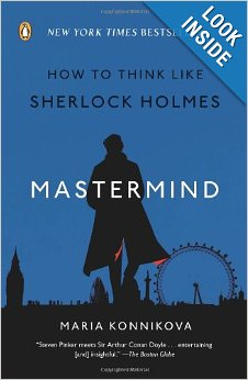 Maria Konnikova - Mastermind: How to Think Like Sherlock Holmes