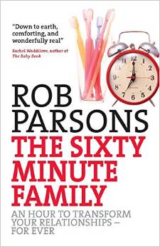Rob Parsons - The 60 Minute Family