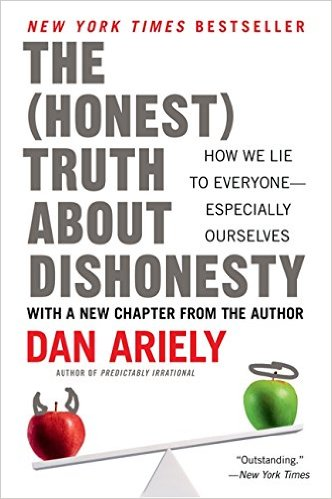 Dan Ariely - The Honest Truth About Dishonesty - How We Lie to Everyone - Especially Ourselves