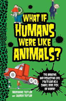 Lauren Taylor, Marianne Taylor - What if - Humans Were Like Animals?