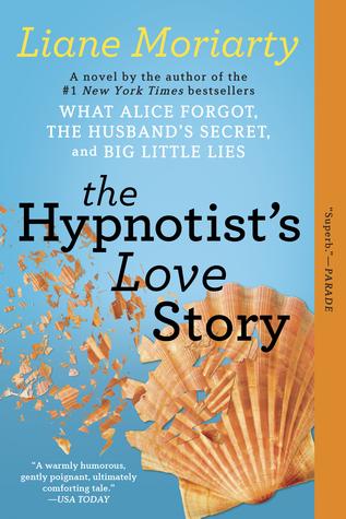 Liane Moriarty - Hypnotist's Love Story