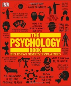 Nigel Benson, Joannah Ginsburg, Voula Grand, Merrin Lazyan, Marcus Weeks, Catherine Collin - The Psychology Book - Big Ideas Simply Explained