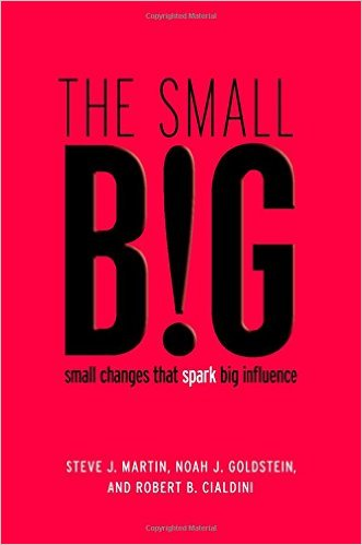 Steve J. Martin - Noah Goldstein - Robert Cialdini - The Small Big - Small Changes That Spark Big Influence